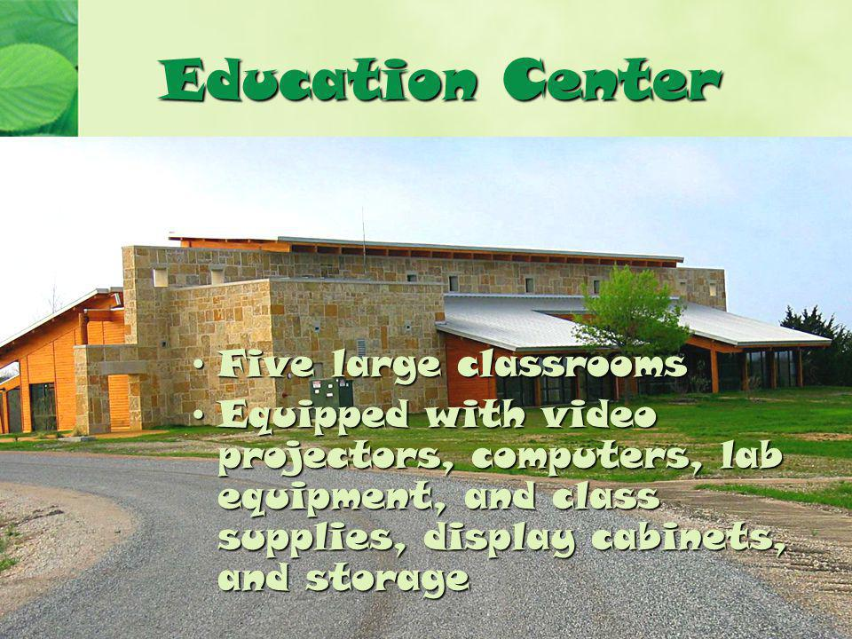 Education Center Five large classroomsFive large classrooms Equipped with video projectors, computers, lab equipment, and class supplies, display cabinets, and storageEquipped with video projectors, computers, lab equipment, and class supplies, display cabinets, and storage