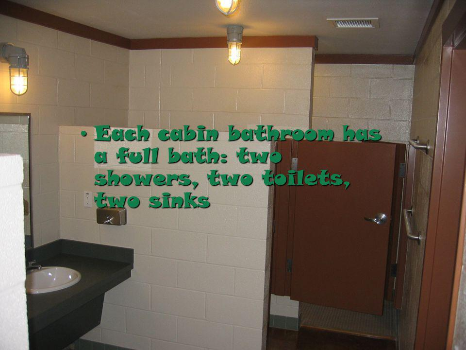 Each cabin bathroom has a full bath: two showers, two toilets, two sinksEach cabin bathroom has a full bath: two showers, two toilets, two sinks