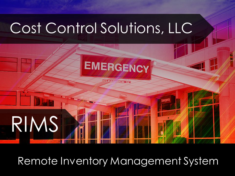 Remote Inventory Management System RIMS Cost Control Solutions, LLC