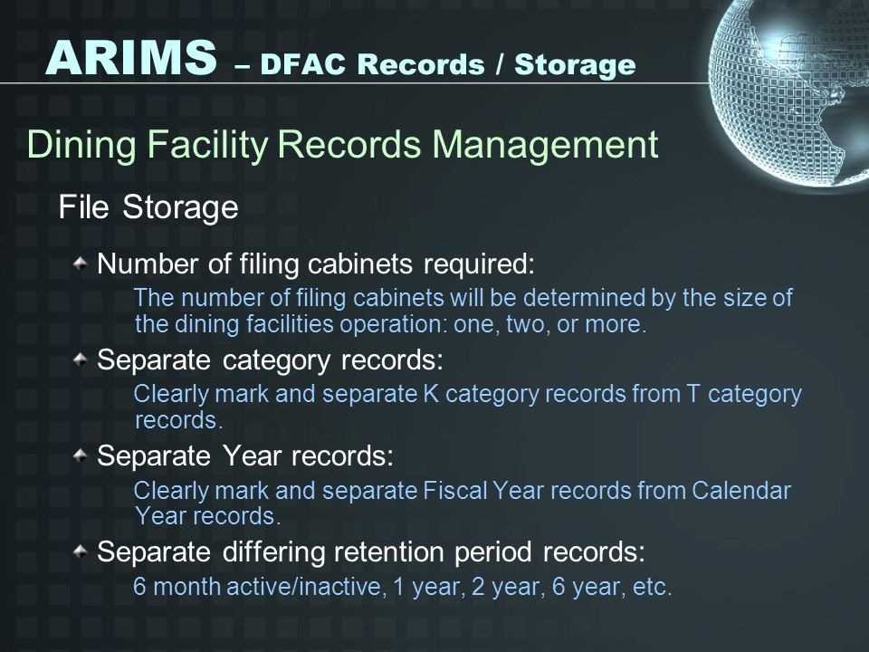 ARIMS – DFAC Records / Storage Dining Facility Records Management File Storage Number of filing cabinets required: The number of filing cabinets will