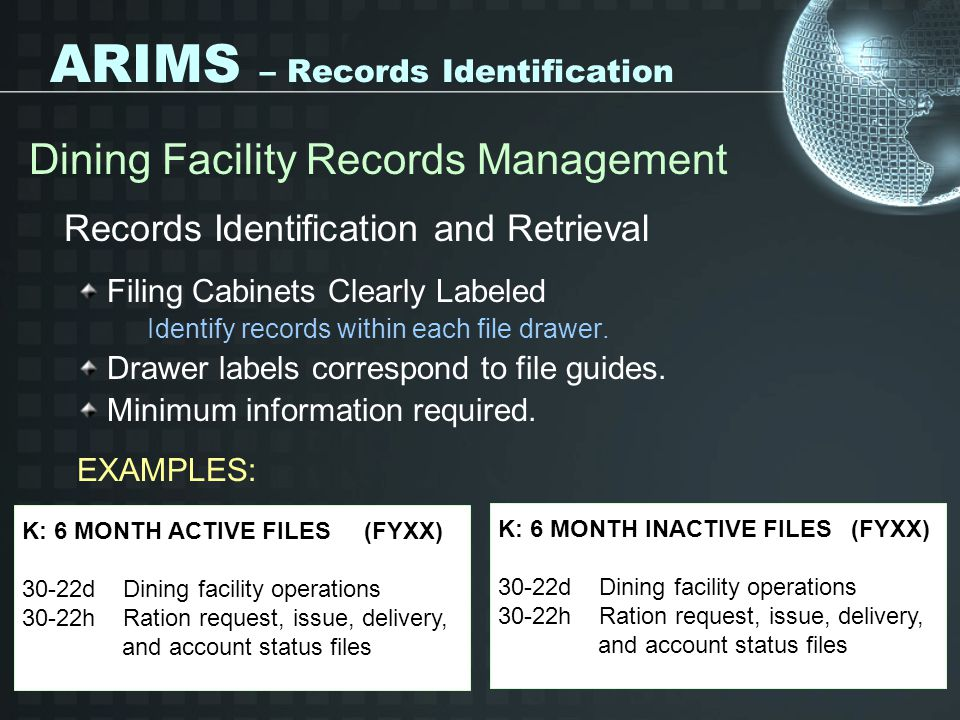 ARIMS – Records Identification Dining Facility Records Management Records Identification and Retrieval Filing Cabinets Clearly Labeled Identify record