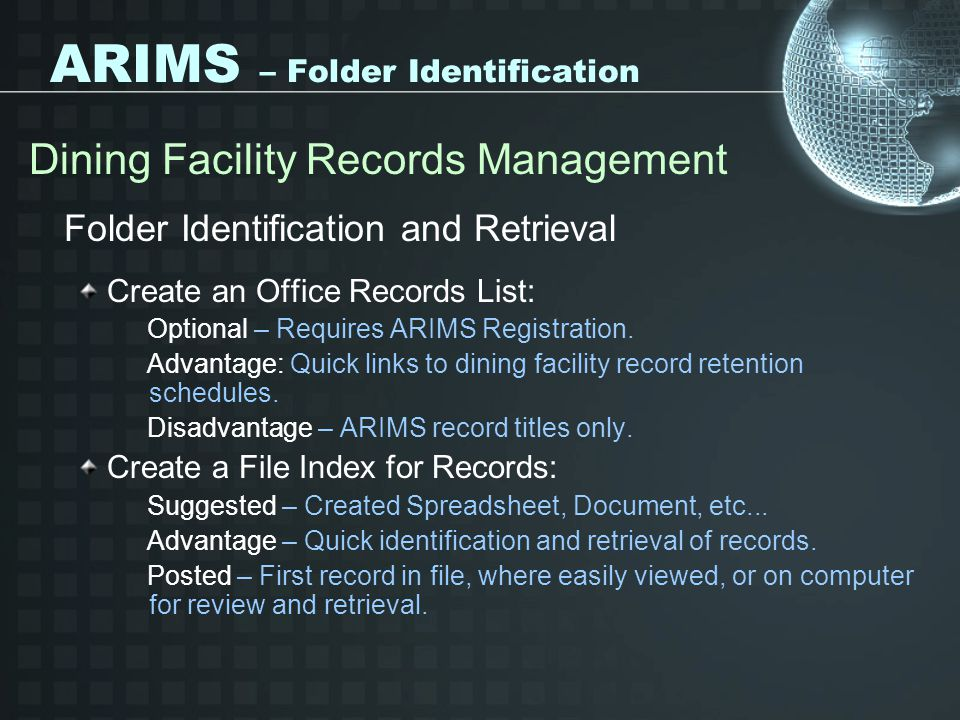 ARIMS – Folder Identification Dining Facility Records Management Folder Identification and Retrieval Create an Office Records List: Optional – Require