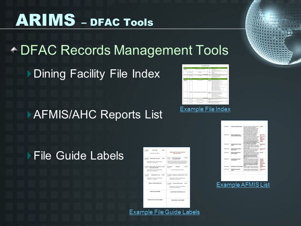 ARIMS – DFAC Tools DFAC Records Management Tools Dining Facility File Index AFMIS/AHC Reports List File Guide Labels Example File Index Example AFMIS