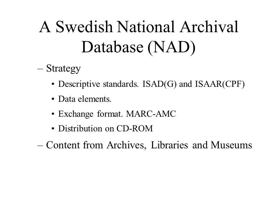 A Swedish National Archival Database (NAD) –Strategy Descriptive standards.