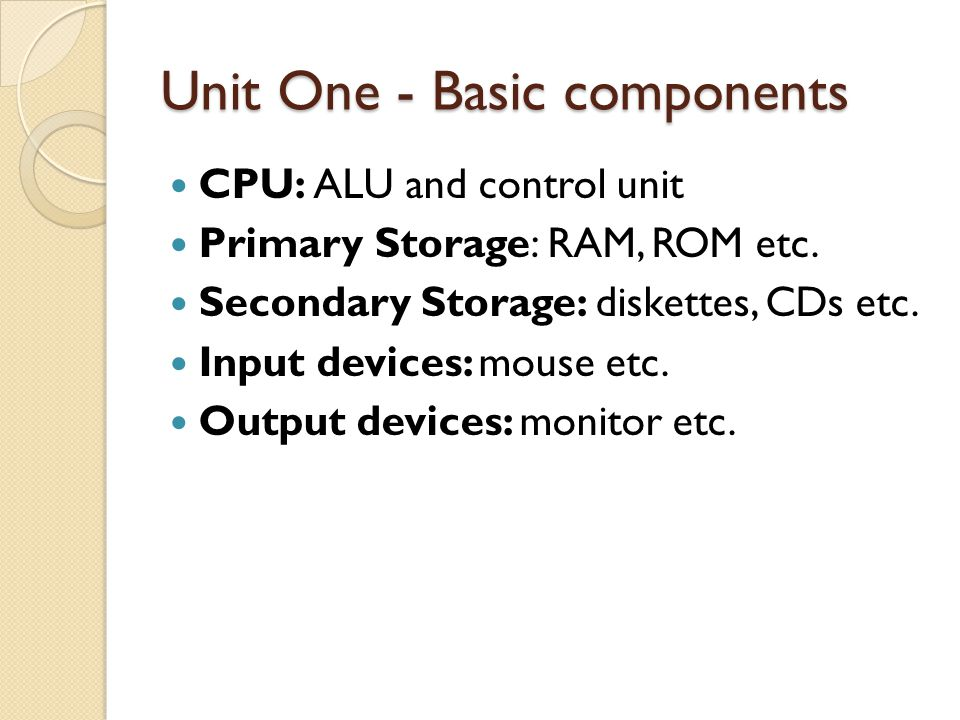 Primary Memory Bistable device: Only has two states, on and off (1 and 0) Read Only Memory: boots up the PC.