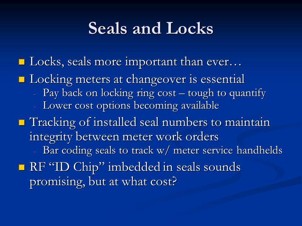 Seals and Locks Locks, seals more important than ever… Locks, seals more important than ever… Locking meters at changeover is essential Locking meters