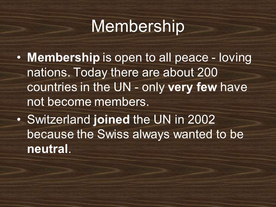 Membership Membership is open to all peace - loving nations.