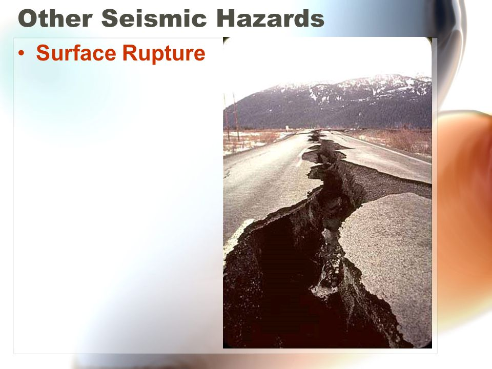 Other Seismic Hazards Surface Rupture