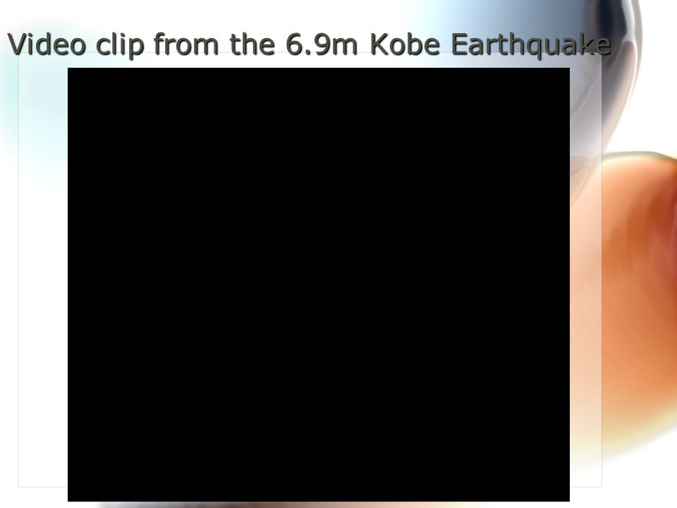 Video clip from the 6.9m Kobe Earthquake