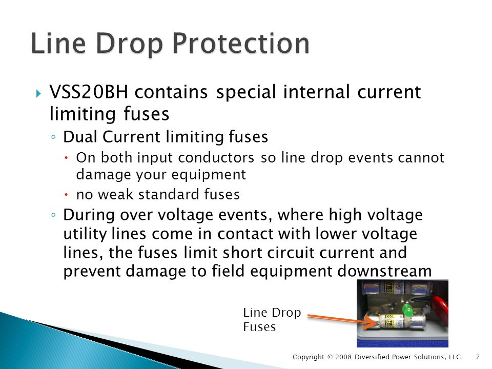 VSS20BH uses our Patented X-coil multi- stage surge suppression First stage Surge Elements remove most incoming surge energy X-Coil design prevents surge energy from entering the last stage (US Patent #7,115,085) Final filter Surge Elements remove any remaining surge energy X-Coil Copyright © 2008 Diversified Power Solutions, LLC 8