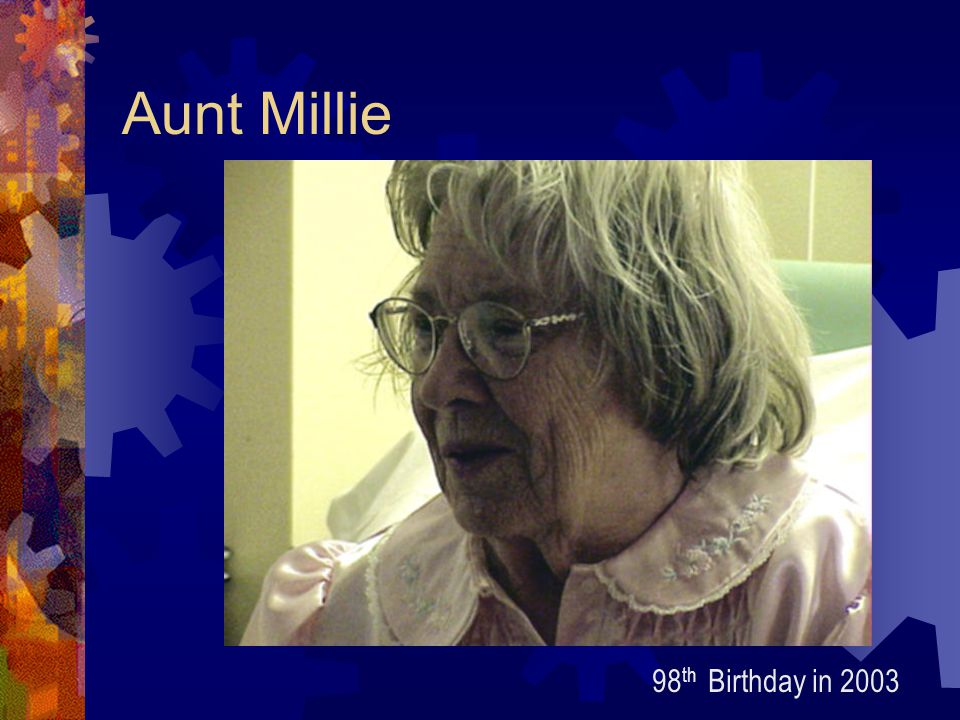 Aunt Millie 98 th Birthday in 2003