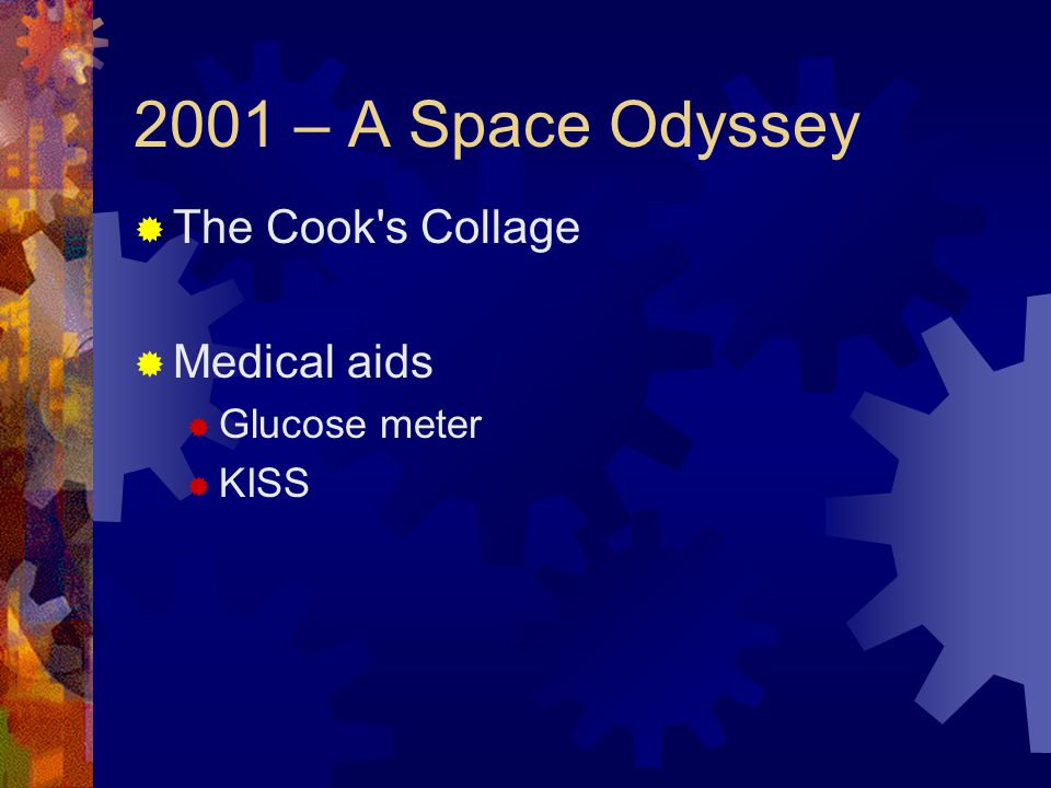 2001 – A Space Odyssey The Cook s Collage Medical aids Glucose meter KISS