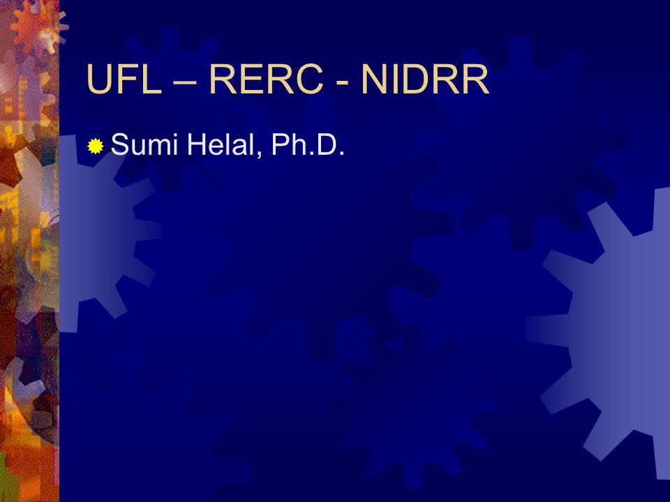 UFL – RERC - NIDRR Sumi Helal, Ph.D.