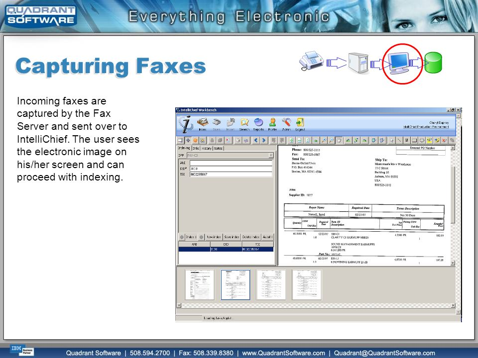 Capturing Faxes Incoming faxes are captured by the Fax Server and sent over to IntelliChief. The user sees the electronic image on his/her screen and