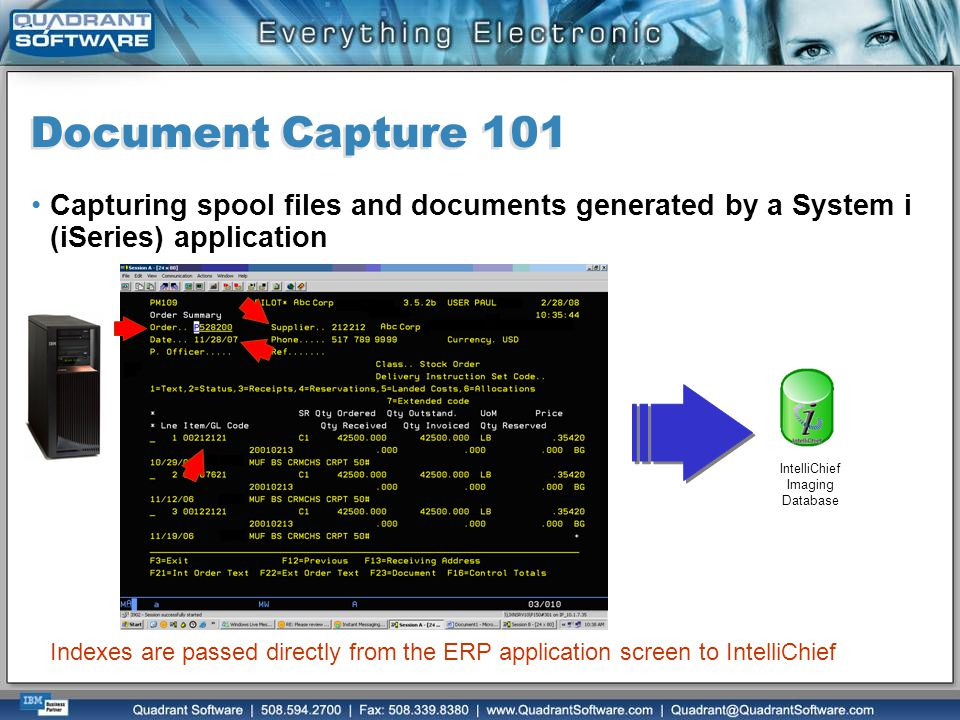 Document Capture 101 Capturing spool files and documents generated by a System i (iSeries) application Indexes are passed directly from the ERP applic