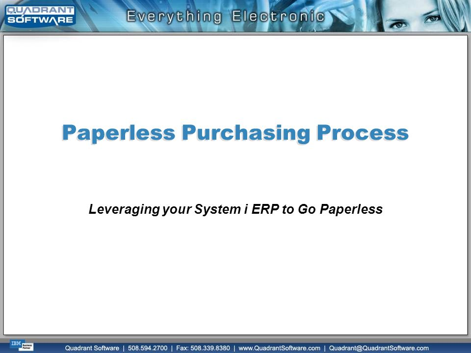 Paperless Purchasing Process Leveraging your System i ERP to Go Paperless
