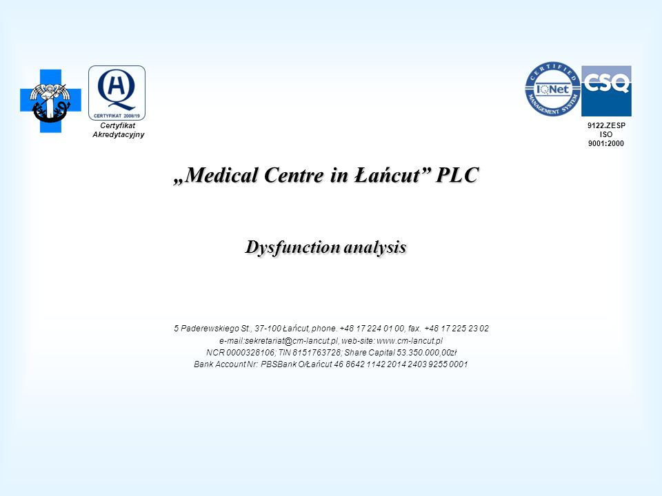 Medical Centre in Łańcut PLC Dysfunction analysis 5 Paderewskiego St., 37-100 Łańcut, phone.