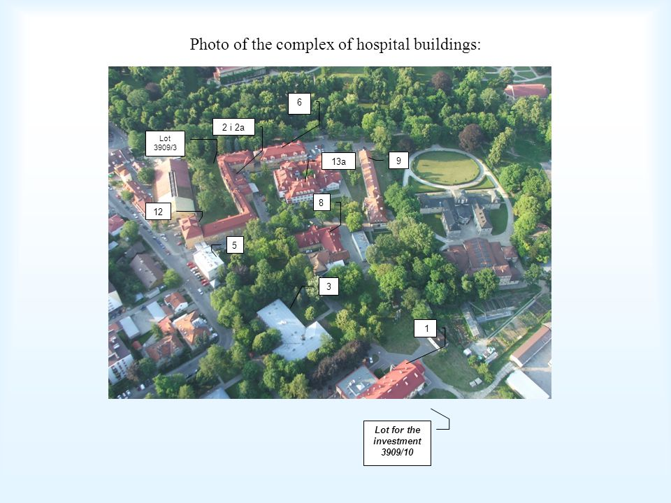 Photo of the complex of hospital buildings: 1 3 8 9 13a 2 i 2a Lot 3909/3 5 12 Lot for the investment 3909/10 6
