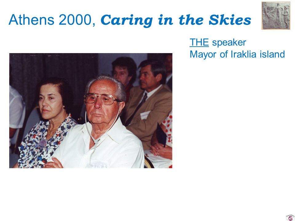 Athens 2000, Caring in the Skies THE speaker Mayor of Iraklia island