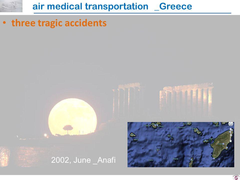 three tragic accidents air medical transportation _Greece 2002, June _Anafi