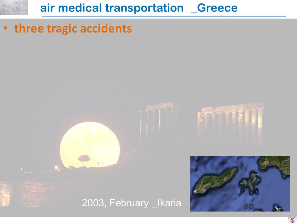 three tragic accidents air medical transportation _Greece 2003, February _Ikaria