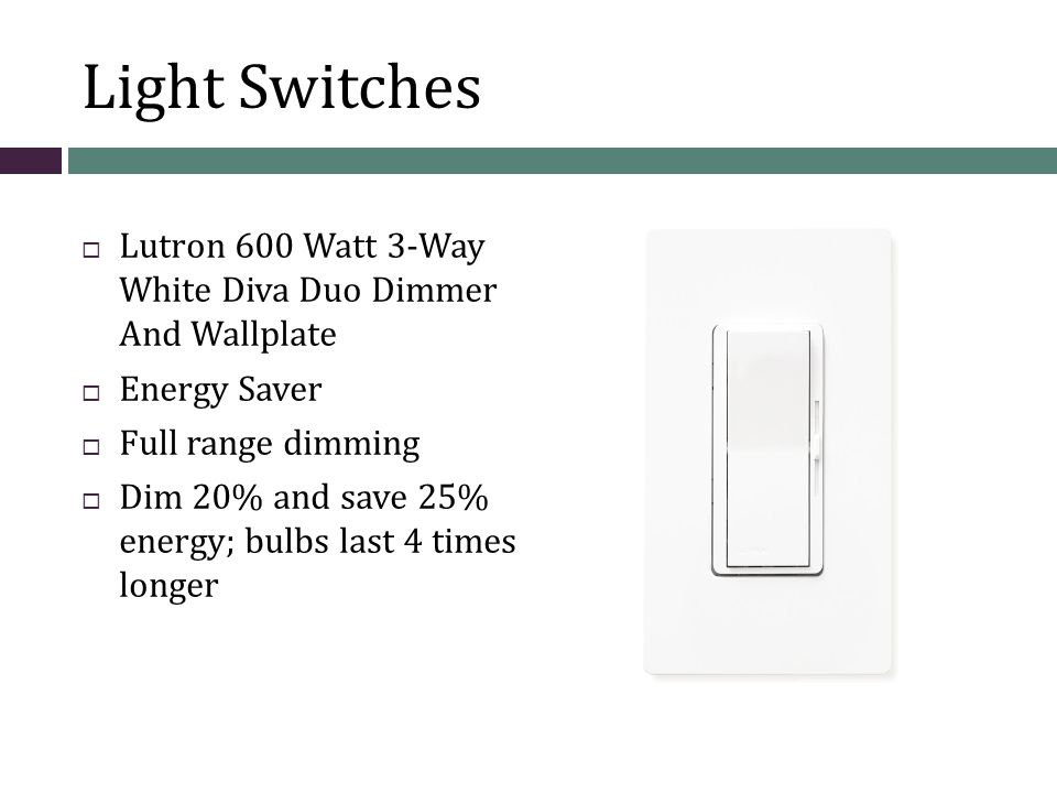 Light Switches Lutron 600 Watt 3-Way White Diva Duo Dimmer And Wallplate Energy Saver Full range dimming Dim 20% and save 25% energy; bulbs last 4 times longer