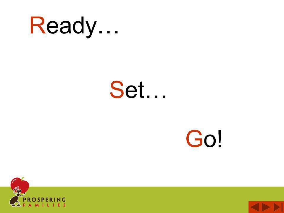 Ready… Go! Set…