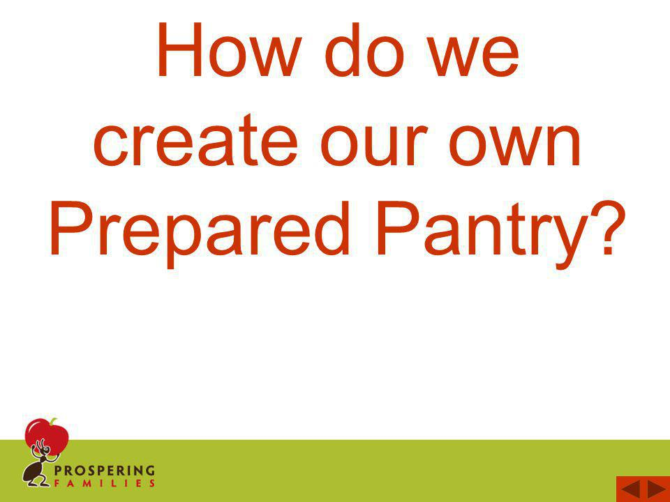How do we create our own Prepared Pantry?