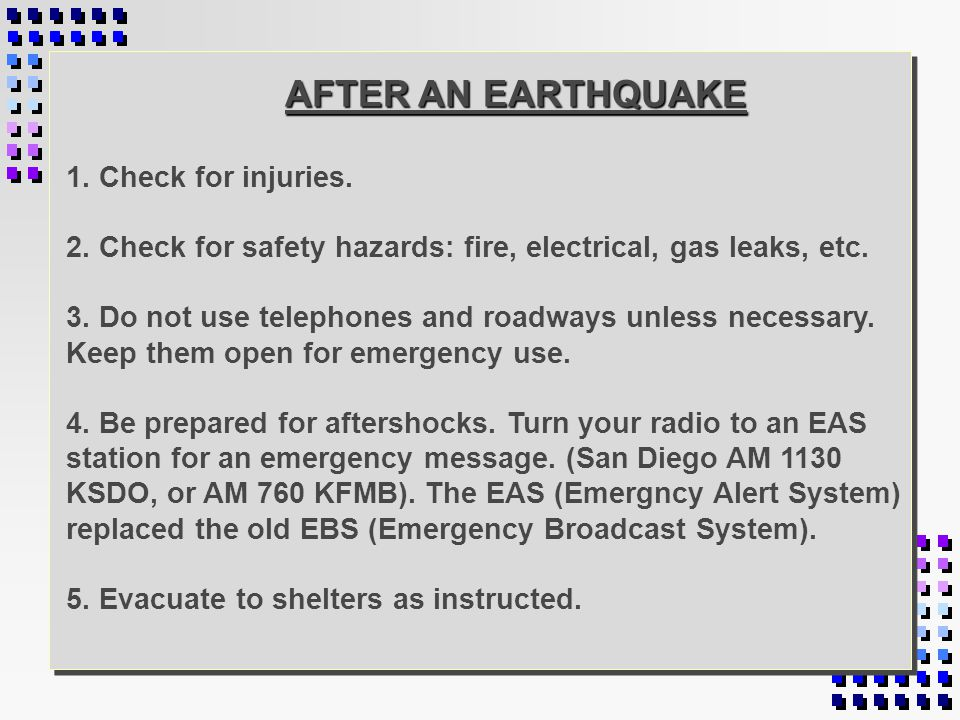 AFTER AN EARTHQUAKE 1.Check for injuries. 2.