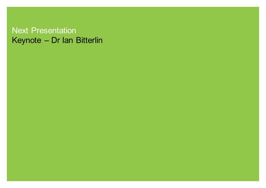 Next Presentation Keynote – Dr Ian Bitterlin