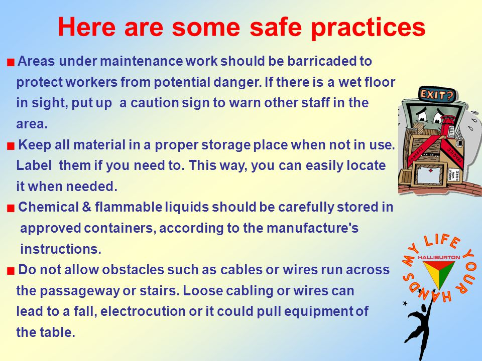 Areas under maintenance work should be barricaded to protect workers from potential danger. If there is a wet floor in sight, put up a caution sign to