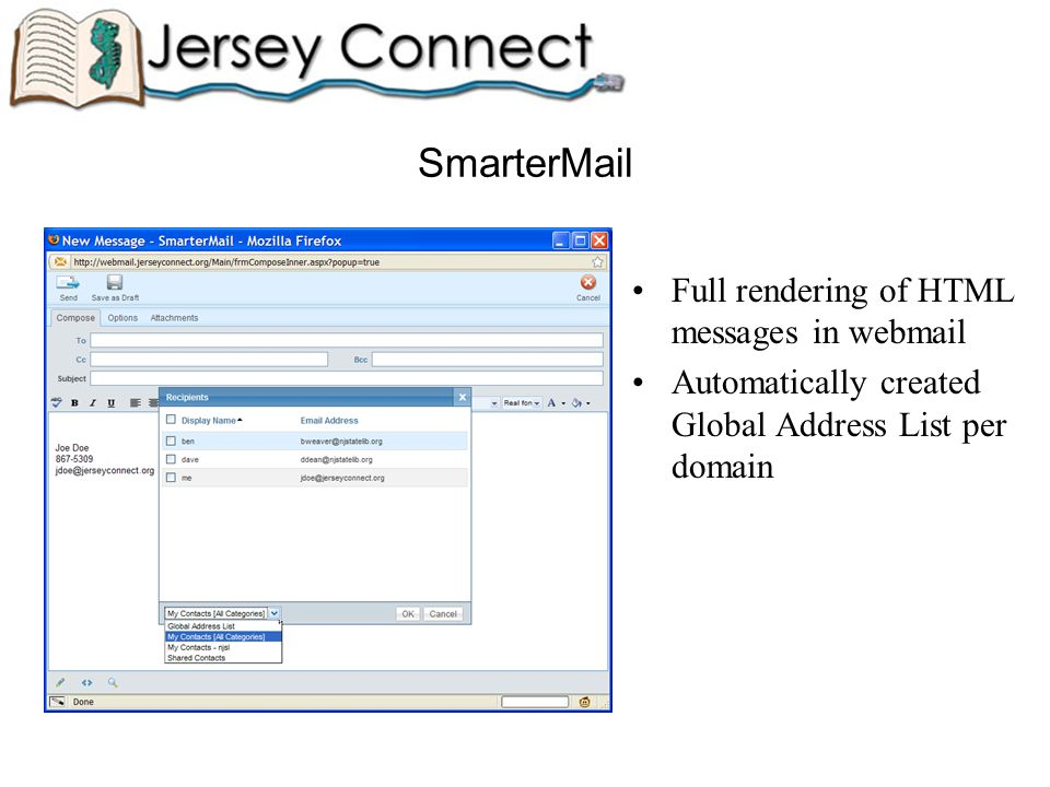 Full rendering of HTML messages in webmail Automatically created Global Address List per domain