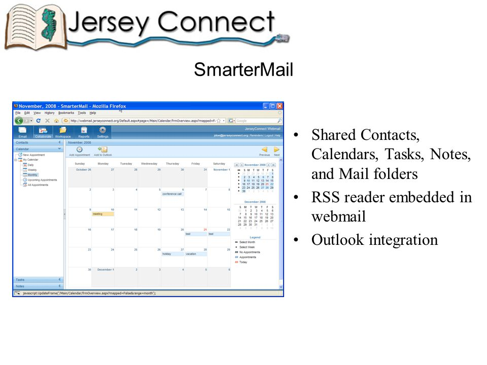 SmarterMail Shared Contacts, Calendars, Tasks, Notes, and Mail folders RSS reader embedded in webmail Outlook integration