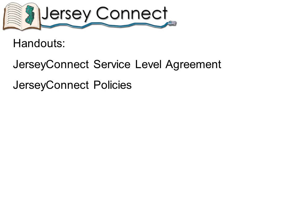 Infrastructure redesign and optimization JerseyConnect web site / portal launch Informational Network status Bandwidth utilization http://www.jerseyconnect.net
