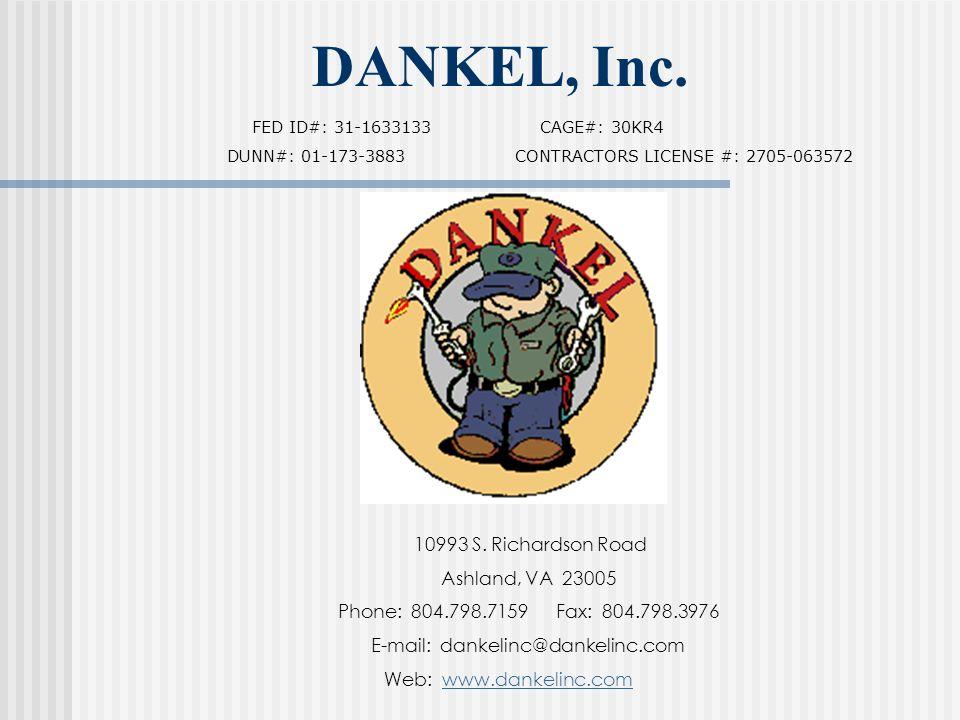 DANKEL, Inc. 10993 S. Richardson Road Ashland, VA 23005 Phone: 804.798.7159 Fax: 804.798.3976 E-mail: dankelinc@dankelinc.com Web: www.dankelinc.comww