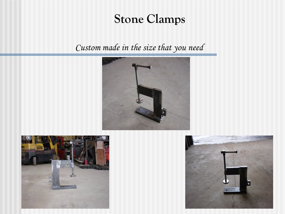 Stone Clamps Custom made in the size that you need