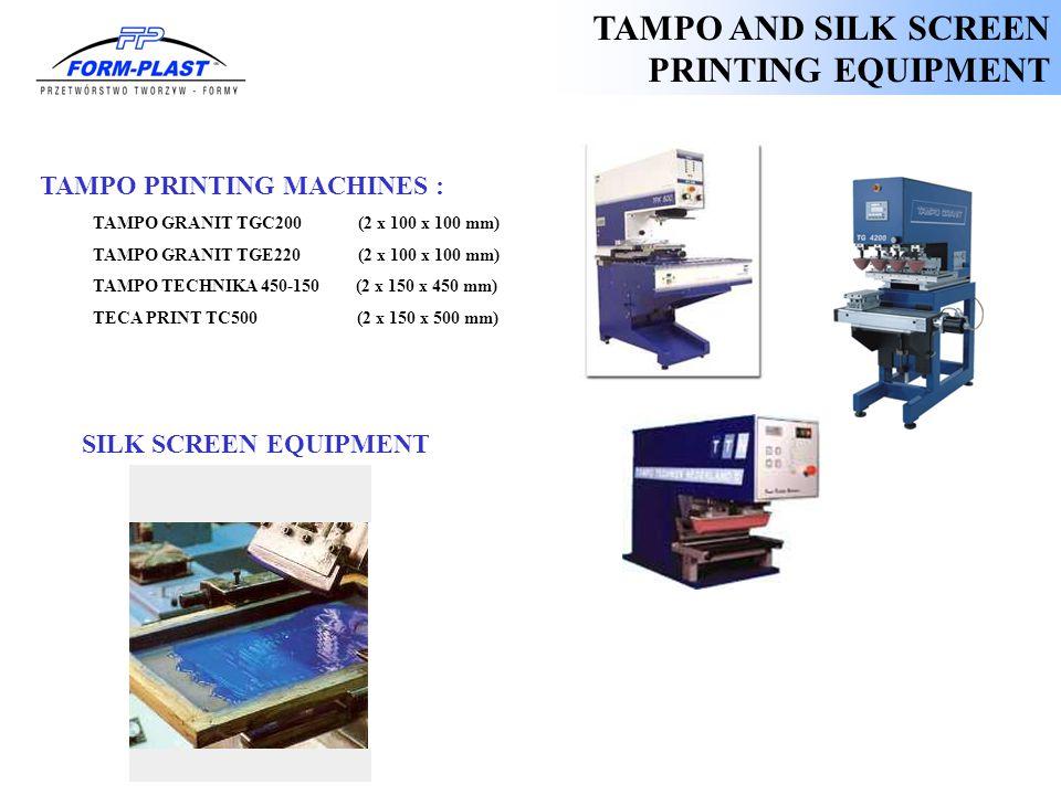 TAMPO PRINTING MACHINES : 1.TAMPO GRANIT TGC200 (2 x 100 x 100 mm) TAMPO GRANIT TGE220 (2 x 100 x 100 mm) TAMPO TECHNIKA 450-150 (2 x 150 x 450 mm) TE