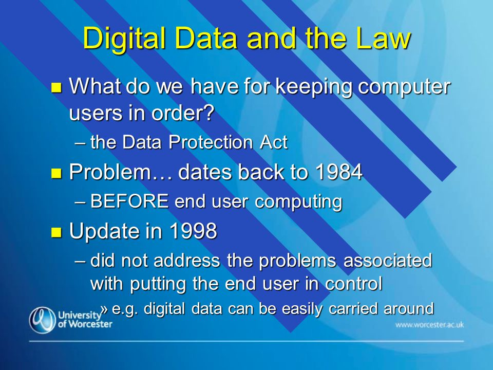 Digital Data and the Law n What do we have for keeping computer users in order.