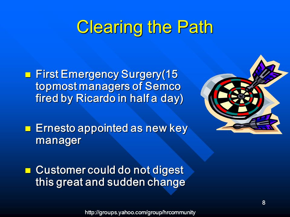 8 Clearing the Path First Emergency Surgery(15 topmost managers of Semco fired by Ricardo in half a day) First Emergency Surgery(15 topmost managers of Semco fired by Ricardo in half a day) Ernesto appointed as new key manager Ernesto appointed as new key manager Customer could do not digest this great and sudden change Customer could do not digest this great and sudden change