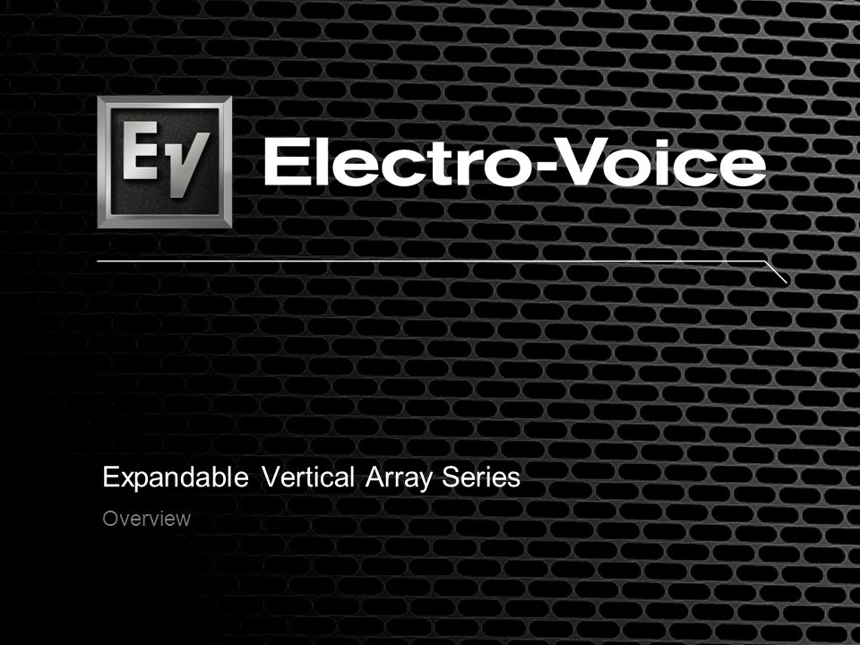 Expandable Vertical Array Series Overview