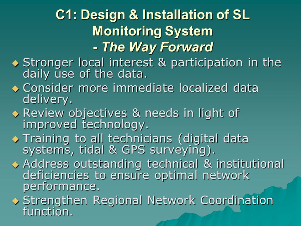 C1: Design & Installation of SL Monitoring System - The Way Forward Stronger local interest & participation in the daily use of the data.