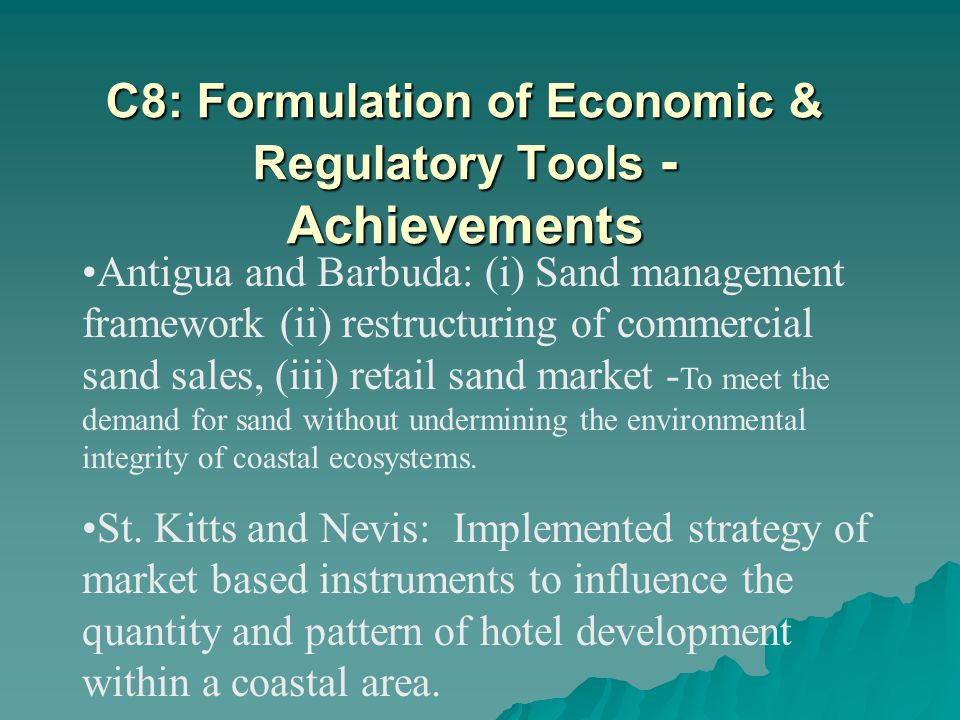 Antigua and Barbuda: (i) Sand management framework (ii) restructuring of commercial sand sales, (iii) retail sand market - To meet the demand for sand without undermining the environmental integrity of coastal ecosystems.