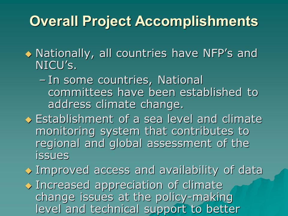 Overall Project Accomplishments Nationally, all countries have NFPs and NICUs.