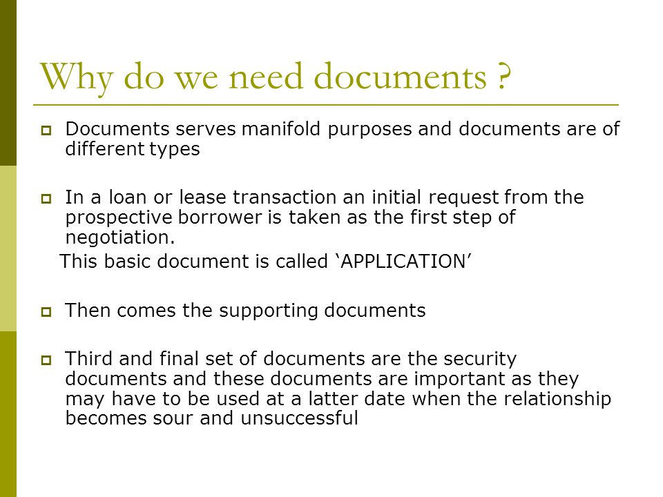 Why do we need documents .