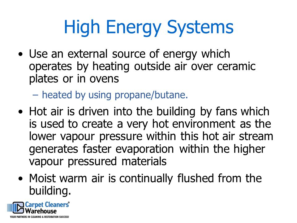 High Energy Systems Use an external source of energy which operates by heating outside air over ceramic plates or in ovens –heated by using propane/bu