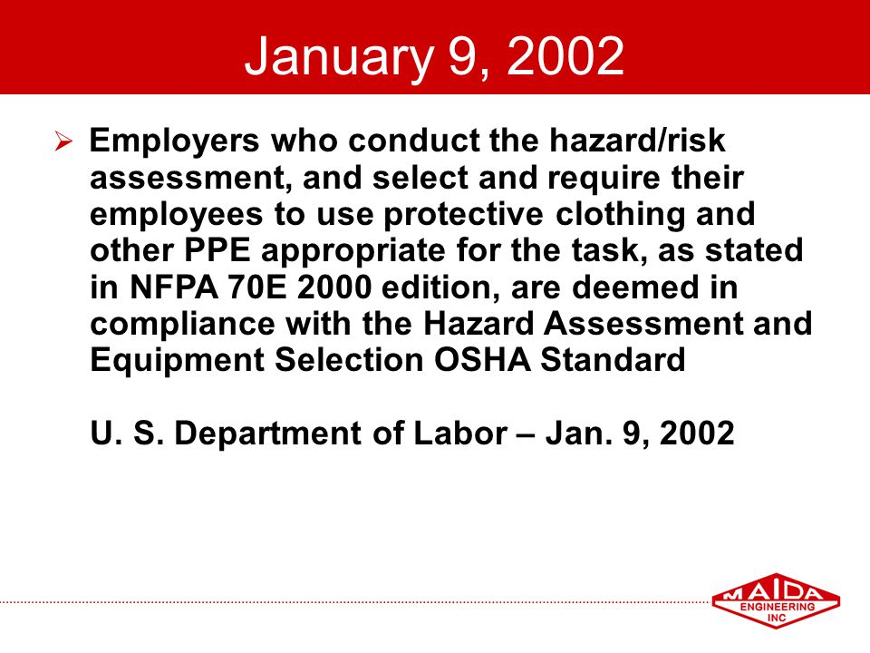 37 January 9, 2002 Employers who conduct the hazard/risk assessment, and select and require their employees to use protective clothing and other PPE a