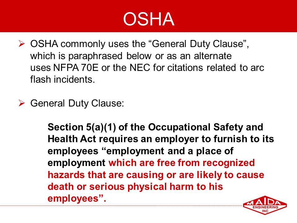 38 OSHA OSHA commonly uses the General Duty Clause, which is paraphrased below or as an alternate uses NFPA 70E or the NEC for citations related to ar