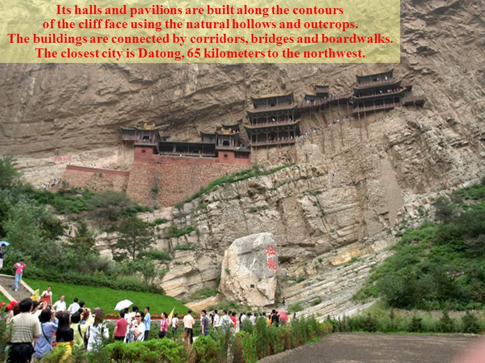 Xuan Kong Si : Hanging Chinese Buddhist Monastery The Hanging Temple is a temple built into a sheer cliff above Jinlong Canyon, near Mount Heng in the province of Shanxi.