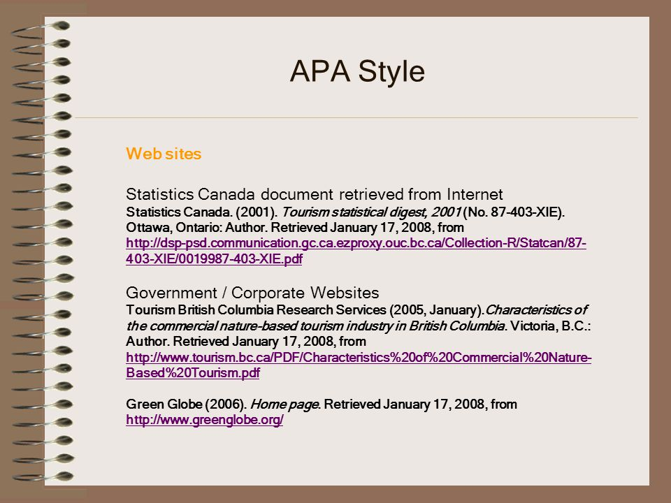 APA Style Web sites Statistics Canada document retrieved from Internet Statistics Canada.