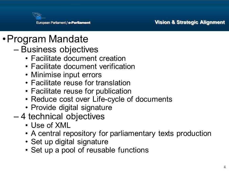 4 Program Mandate –Business objectives Facilitate document creation Facilitate document verification Minimise input errors Facilitate reuse for transl